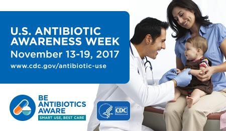 U.S. antibiotic awareness week November 13-19, 2017. Be antibiotics aware.