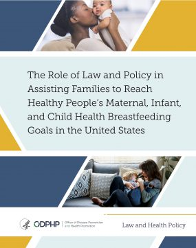 Cover: The Role of Law and Policy in Assisting Families to Reach Healthy People's Maternal, Infant, and Child Health Breastfeeding, Goals in the United States