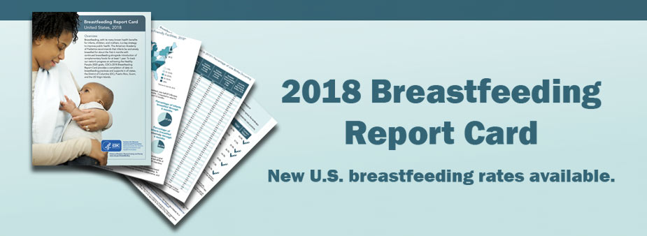 2018 Breastfeeding Report Card. New U.S. breastfeeding rates available,