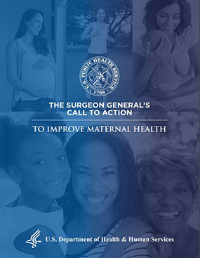 Cover: The Surgeon General's Call to Action to Improve Maternal Health