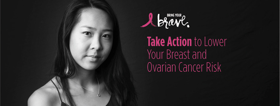 Take Action to Lower Your Breast and Ovarian Cancer Risk