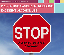 Promising Practices for Cancer Prevention and Survivorship: Preventing Cancer by Reducing Excessive Alcohol