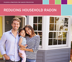 Policies and Practices for Cancer Prevention Reducing Household Radon.