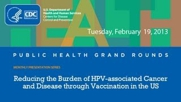 Reducing the Burden of HPV-Associated Cancer and Disease Through Vaccination in the U.S.