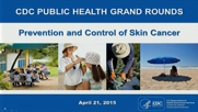 Prevention and Control of Skin Cancer