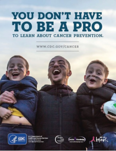 Copy of CDC's ad in the Super Bowl LIII Official Souvenir Magazine Program. It says: You don't have to be a pro to learn about cancer prevention. www.cdc.gov/cancer.