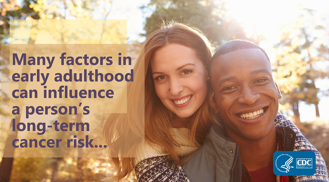 Many factors in early adulthood can influence a person's long-term cancer risk.