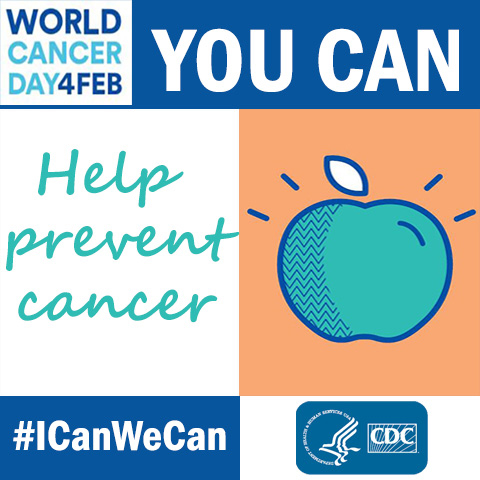 World Cancer Day February 4. You can help prevent cancer. #ICanWeCan