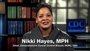 Photo of Nikki Hayes, Chief, Comprehensive Cancer Control Branch, DCPC, CDC