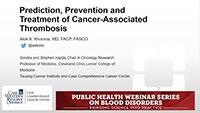 Prediction, Prevention, and Treatment of Cancer-associated Thrombosis. Alok A. Khorana, MD, FACP, FASCO. Sondra and Stephen Hardis Chair in Oncology Research. Professor of Medicine, Cleveland Clinic Lerner College of Medicine. Taussig Cancer Institute and Case Comprehensive Cancer Center.