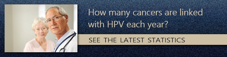 How many cancers are linked with HPV each year? See the latest statistics.