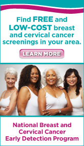 Find Free and Low-Cost Breast and Cervical Cancer Screenings in Your Area through CDC's National Breast and Cervical Cancer Early Detection Program