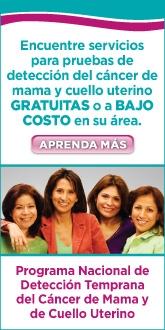 Encuentre servicios para pruebas de detección del cáncer de mama y cuello uterino gratuitas o a bajo costo en su área – Programa Nacional de Detección Temprana del Cáncer de Mama y de Cuello Uterino