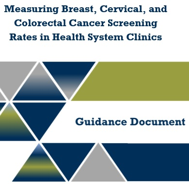 Measuring Breast, Cervical, and Colorectal Cancer Screening Rates in Health System Clinics Guidance Document
