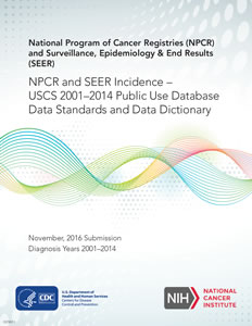 NPCR and SEER Incidence – USCS 2001–2014 Public Use Database Data Standards and Data Dictionary