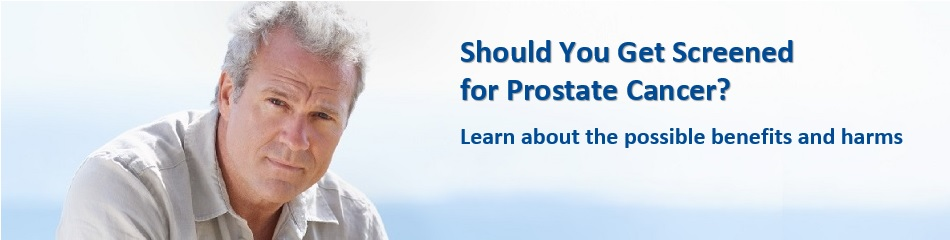 Should you get screened for prostate cancer? Learn about the possible benefits and harms