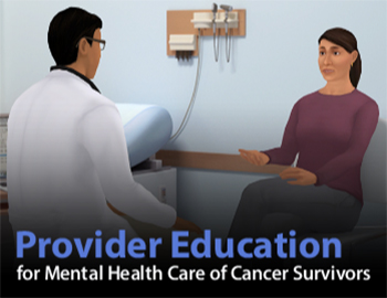 Provider Education Training To Improve Mental Health Care Of Cancer