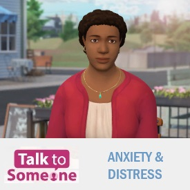 Talk to Someone: Anxiety and Distress