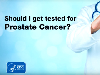 Should I get tested for Prostate Cancer?