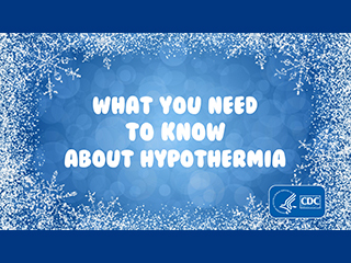 What You Need to Know About Hypothermia