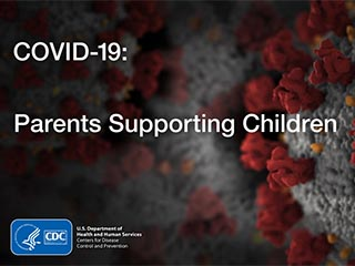 COVID-19: Parents Supporting Children