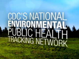 CDC Tracking Network: Working Towards a Healthier Planet for Healthier People