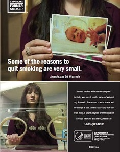 ad for Tips from a Former Smoker: Some of the reasons to quit smoking are very small. Woman holding pictures of premature baby with tubes in hospital and by incubator.