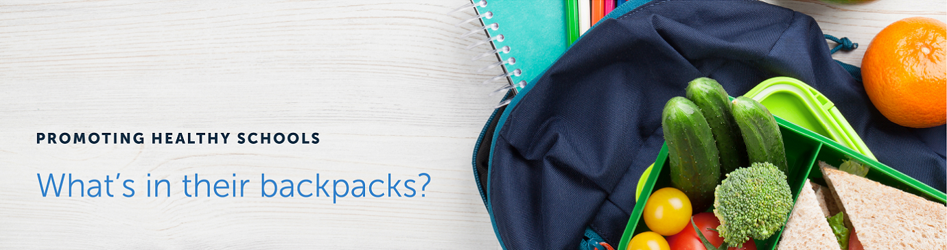 Promoting Healthy Schools: What's in their backpacks?