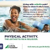 Physical Activity. The Arthritis Pain Reliever. campaign