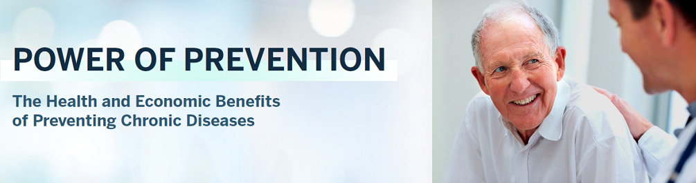 Power of Prevention: The Health and Economic Benefits of Preventing Chronic Diseases