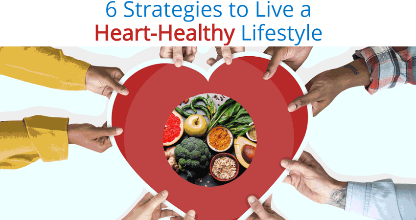 6 strategies to live a heart-healthy lifestyle