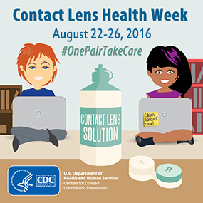 Contact Lens Health Week - August 22-26, 2016. Hashtag #OnePairTakeCare