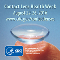 Contact Lens Health Week - August 24-28 www.cdc.gov/contactlenses/ (square button)