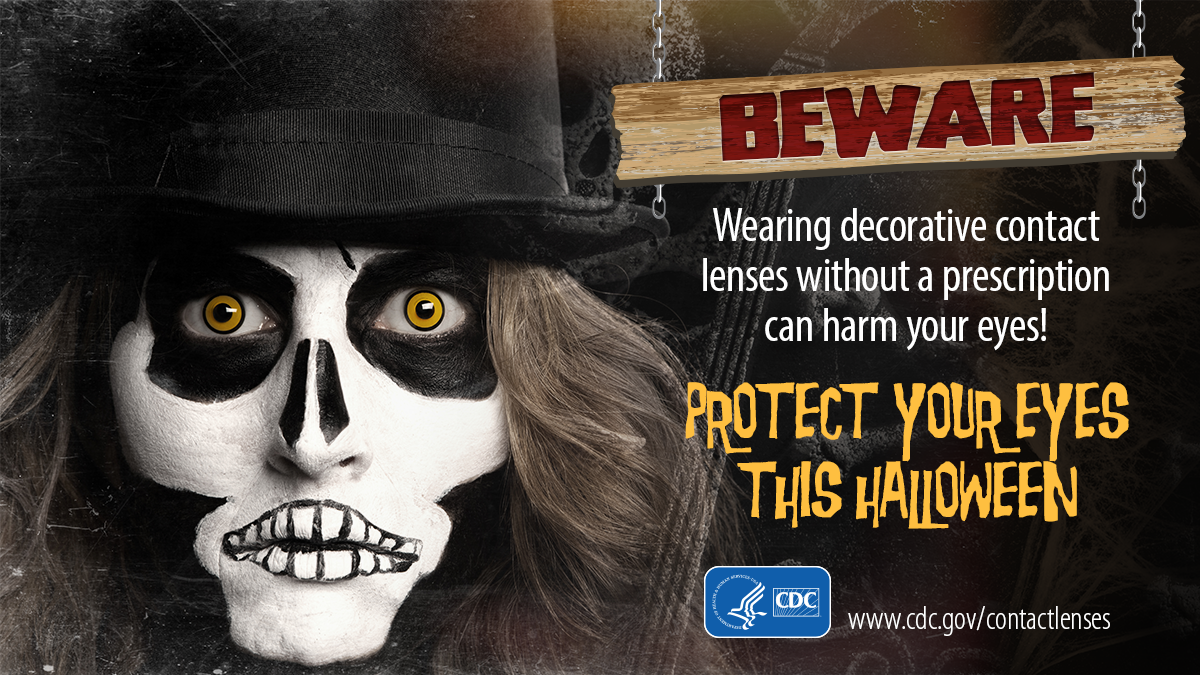 A person wearing a skeleton costume next to text that reads: Beware - wearing decorative contact lenses without a prescription can harm your eyes! Protect your eyes this Halloween.