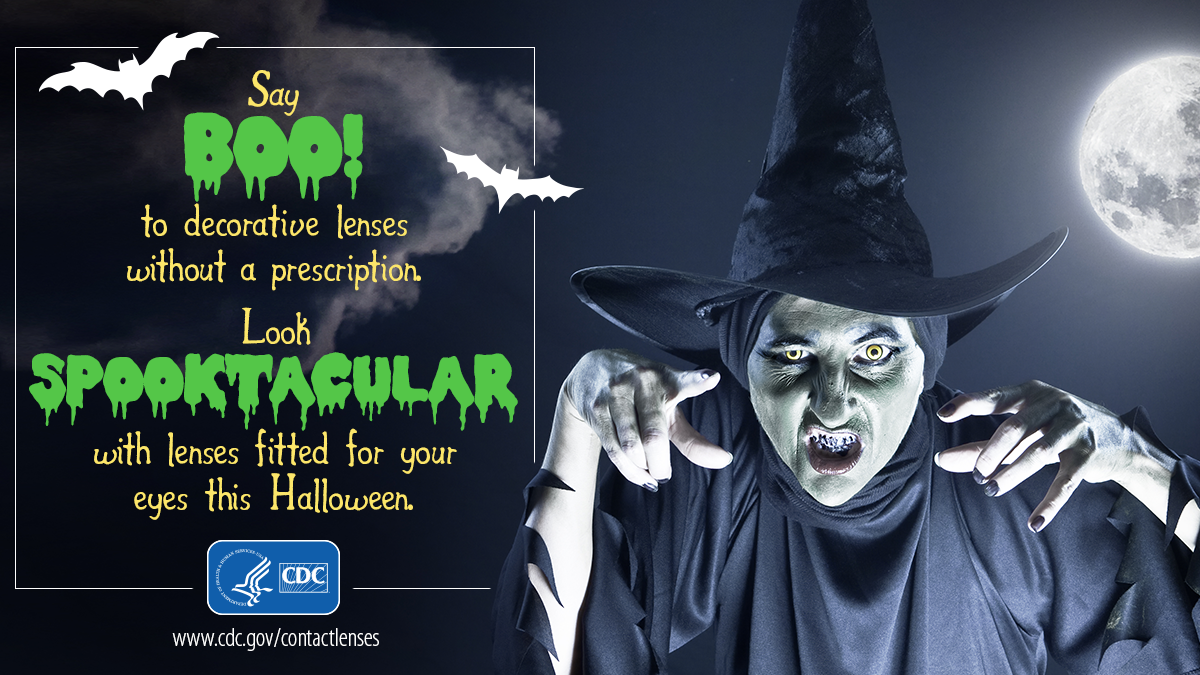 A picture of a witch next to text that says: Say Boo! to decorative lenses without a prescription. Look spooktacular with lenses fitted for your eyes this Halloween.