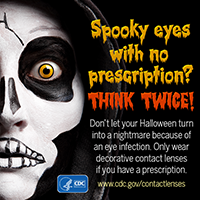 Spooky eyes with no prescription? Think twice.