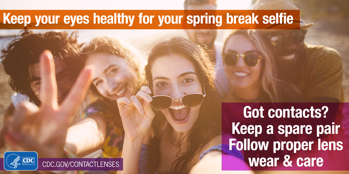 Keep your eyes healthy for your spring break selfie. Got contacts? Keep a spare pair and follow proper lens wear and care. For Twitter.