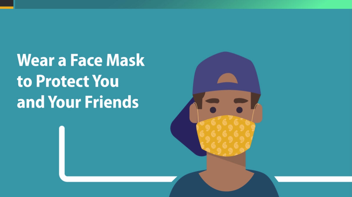Teens: Wear a face mask to protect you and your friends