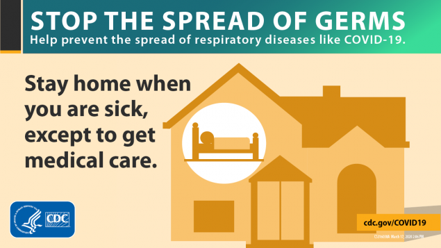 Stay home when you are sick, except to get medical care.