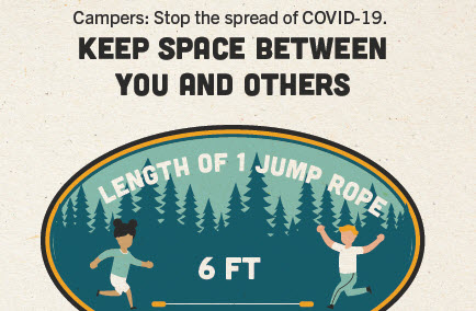 Encourage campers to keep 6 feet of space.