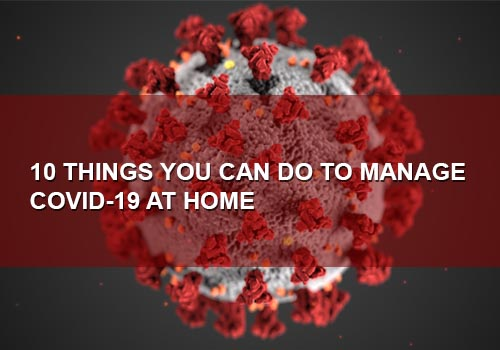 10 Things You Can Do to Manage COVID-19 at Home
