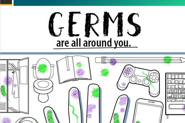 Germs are all around you.