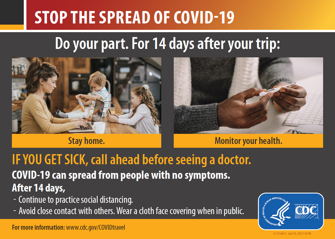 COVID-19 Health Alert: Coronavirus Disease 2019 (COVID-19). You have traveled to a country with an outbreak of COVID-19 and are at higher risk.