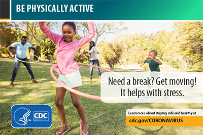 Be physically active. Need a break? Get moving! It helps with stress.