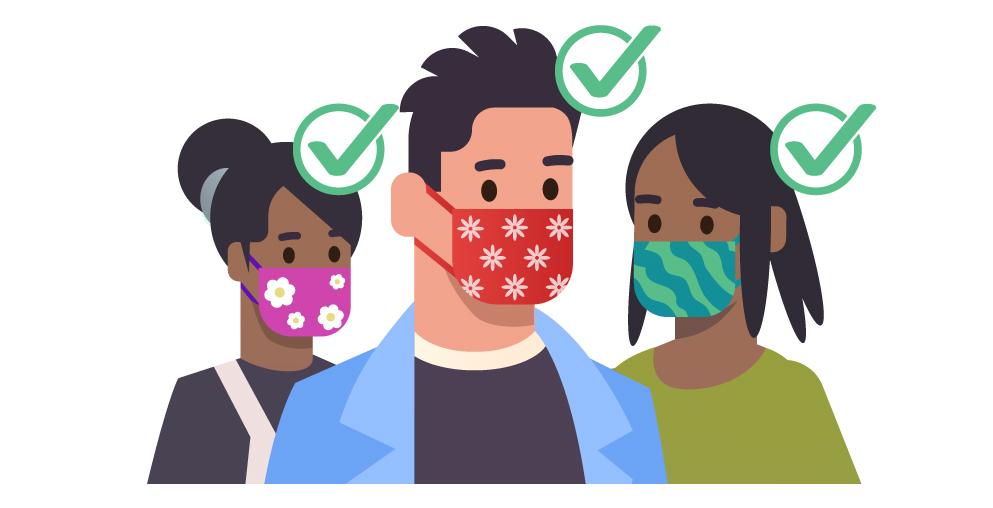 要按以下方式佩戴口罩:盖住口鼻,并在下巴下方固紧;紧贴脸部两侧。