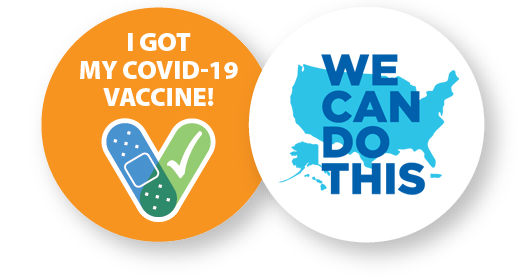 graphic with slogans, I got my COVID-19 vaccine! We can do this
