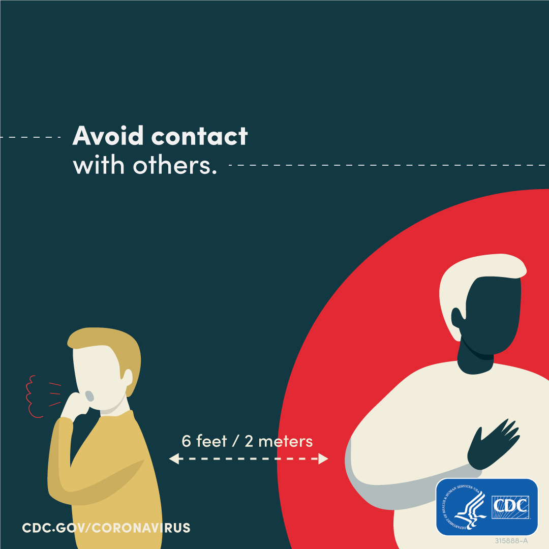 Avoid close contact with others.