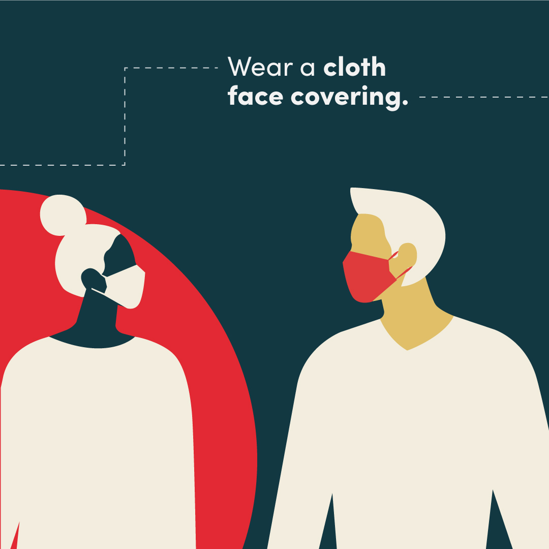 Wear a cloth face covering.