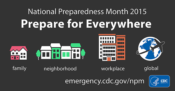 National Preparedness Month 2015: Prepare for Everywhere