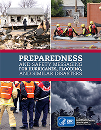 Preparedness and Safety Messaging for Hurricanes, Flooding, and Similar Disasters